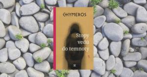 Kniha Chymeros Stopy vedú do temnoty